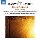Peter Maxwell Davies: Black Pentecost & Stone Litany