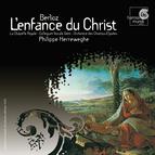 Berlioz: L'Enfance du Christ