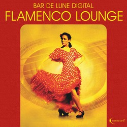Bar de Lune Presents Flamenco Lounge