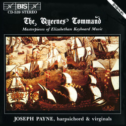 The Queenes Command - Masterpieces of Elizabethan Keyboard Music