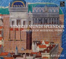 Venecie mundi splendor: Marvels of Medieval Venice