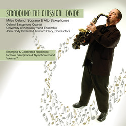 Emerging and Celebrated Repertoire for Solo Saxophone and Symphonic Band, Vol. 7: Straddling the Classical Divide
