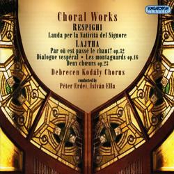 Choral Concert: Debrecen Kodaly Choir - Lajtha, L. / Respighi, O.