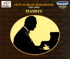 50 Years of Hungaroton (1951-2001): Pianists