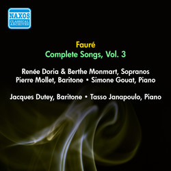 Faure, G.: Songs (Complete), Vol. 3 - Opp. 51, 57, 58, 61 (Doria, Monmart, Dutey, Mollet) (1955)