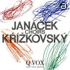 Janacek & Krizkovsky: Choirs