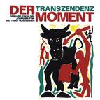 Der Moment: Transzendenz