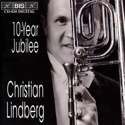 Christian Lindberg - 10-Year Jubilee