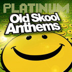 Platinum Old Skool Anthems