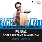 Bach: The Work for Organ & Harpsichord, Chapter II - 1. Sopra un tema di Albinoni