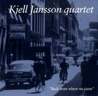 Kjell Jansson Quartet: Back from where we came