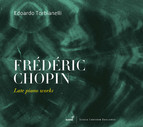 Chopin: Late Piano Works
