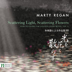 Regan: Scattering Light, Scattering Flowers