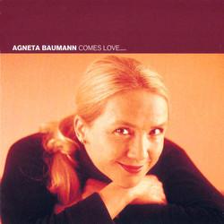 Bauman, Agneta: Comes Love …
