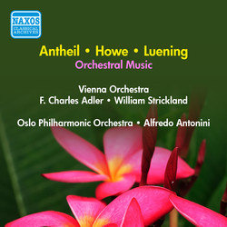 Luening, O.: Symphonic Fantasia No. 1 / Antheil, G.: Serenade No. 1 / Howe, M.: Stars / Sand (Adler, Antonini, Strickland) (1957)