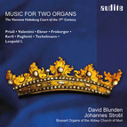 Music for Two Organs: The Viennese Habsburg Court of the 17th Century