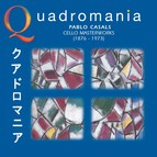 Quadromania: Pablo Casals, Cello Masterworks (1929-1939)