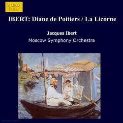Ibert: Diane De Poitiers / La Licorne