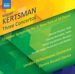 Miguel Kertsman: 3 Concertos & Chamber Symphony No. 2