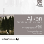 Alkan: Sonata for Cello and Piano, Liszt: Works for Cello and Piano