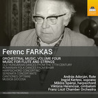 Farkas: Orchestral Music, Vol. 4 – Music for Flute & Strings