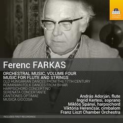 Farkas: Orchestral Music, Vol. 4 – Music for Flute & Strings