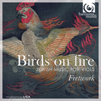 Birds on Fire - Jewish Music for Viols