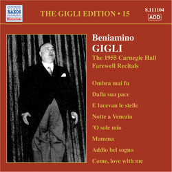 Gigli, Beniamino: Gigli Edition, Vol. 15: Carnegie Hall Farewell Recitals (1955)