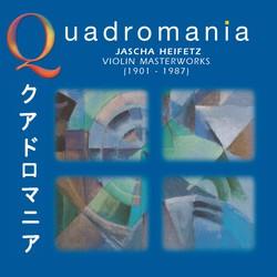 Quadromania: Jascha Heifetz, Violin Masterworks (1934-1949)