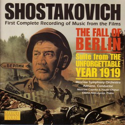 Shostakovich: The Fall of Berlin / The Unforgettable Year 1919 Suite