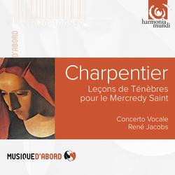 Charpentier: Leçons de Ténèbres du Mercredy Sainct