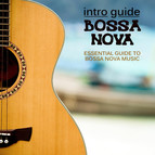 Intro Guide: Bossa Nova