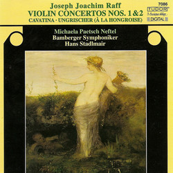 Raff, J.: Violin Concertos Nos. 1 and 2 / Cavatina / Ungrischer