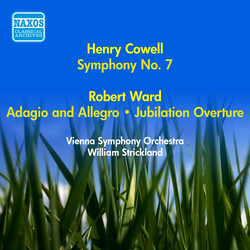 Cowell, H.: Symphony No. 7 / Ward, R.: Adagio and Allegro / Jubilation Overture (Vienna Symphony, Strickland) (1955)