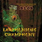 Blob: Earphonious Swamphony