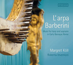 L'arpa Barberini: Music for Harp & Soprano in Early Baroque Rome