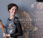 Harry Our King: Music for King Henry VIII Tudor