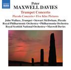 Maxwell Davies: Trumpet & Piccolo Concertos
