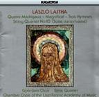 Lajtha: 4 Madrigaux / Magnificat / 3 Hymnes / String Quartet No. 10
