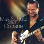 Max Schultz Plays Coltrane