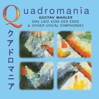 Quadromania: Gustav Mahler, Das Lied von der Erde & Other Vocal Symphonies (1924-1950)