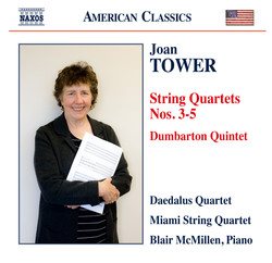 Tower: String Quartets Nos. 3-5 & Dumbarton Quintet
