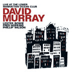 Murray, David: Live at the Lower Manhattan Ocean Club