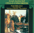 Raff, J.: Cello Concertos Nos. 1 and 2 / Fantasiestucke, Op. 86, No. 1 / Duo for Cello and Piano