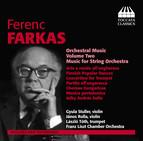 Farkas: Orchestral Music, Vol. 2