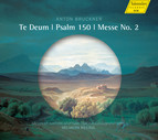 Bruckner: Te Deum, Psalm 150 & Mass No. 2 in E Minor