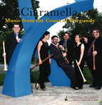 Ciaramella: Music from the Court of Burgundy