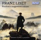Liszt: Italian Inspiration & Paraphrases