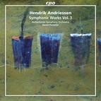 Hendrik Andriessen: Symphonic Works, Vol. 3