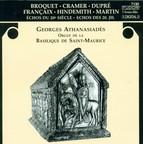 Organ Recital: Athanasiades, Georges - Dupre, M. / Broquet, L. / Hindemith, P. / Martin, F. / Cramer, G. / Francaix, J. / Athanasiades, G.